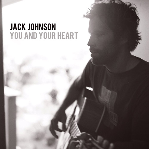 JACK JOHNSON - you and your heart